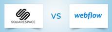Squarespace vs Webflow