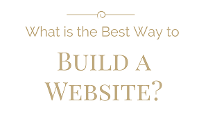 What is the best way to make a website?