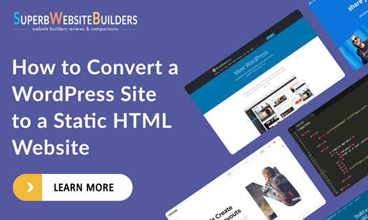 How to Convert a WordPress Site to a Static HTML Website