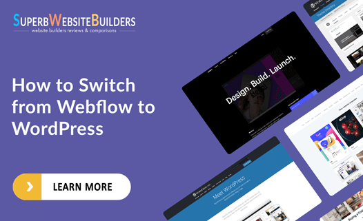 Switching from Webflow to WordPress - The Ultimate Guide