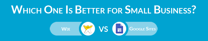 Wix vs Google Sites: Which One Is Better for a Small Business