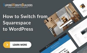 Switching from Squarespace to WordPress