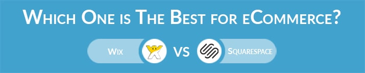 Which One is The Best for Ecommerce - Wix or Squarespace?