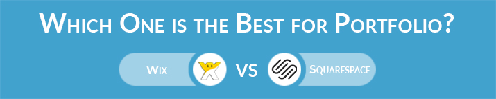 Which One is the Best for Portfolio - Wix or Squarespace?