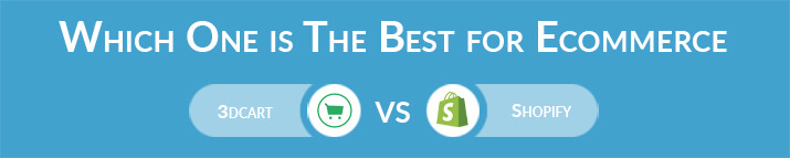 Which One is The Best for Ecommerce - 3dcart or Shopify