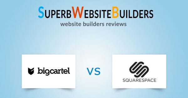 Big Cartel vs Squarespace: Which is Better