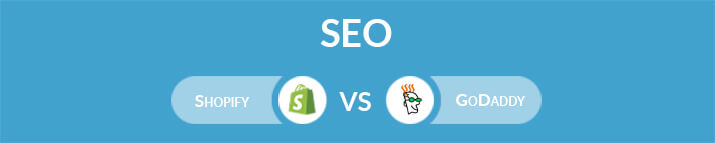 Shopify vs GoDaddy: Which One Is the Best for SEO?