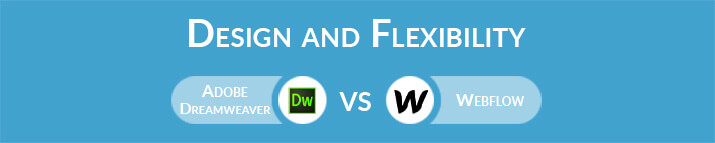 Adobe Dreamweaver vs Webflow: Design and Flexibility