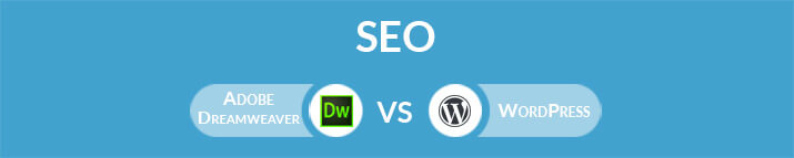 Adobe Dreamweaver vs WordPress: Which One Is the Best for SEO?