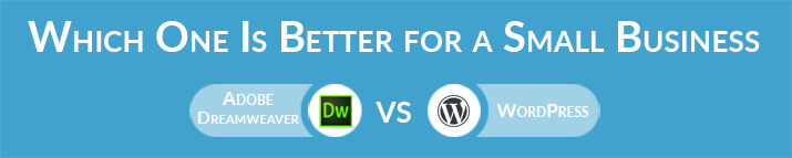 Adobe Dreamweaver vs WordPress: Which One Is Better for a Small Business Website?
