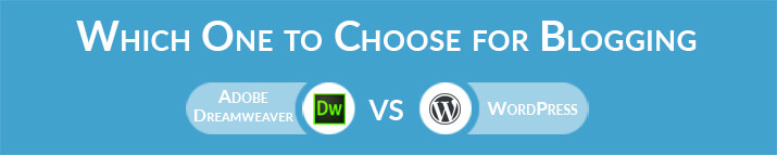 Which One to Choose for Blogging - Adobe Dreamweaver vs WordPress?