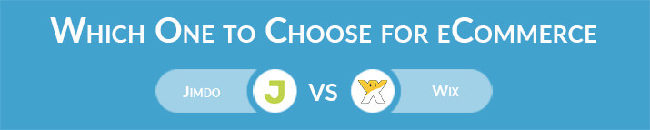 Which One to Choose for eCommerce - Jimdo or Wix?