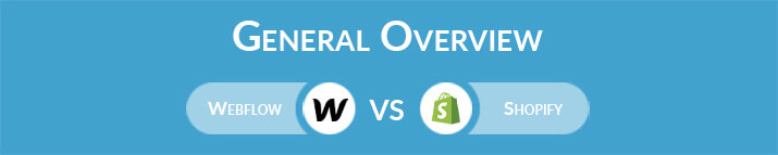 Webflow vs Shopify: General Overview