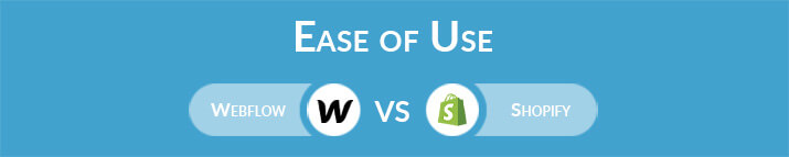 Webflow vs Shopify: Which One Is Easier to Use?