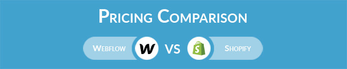 Webflow vs Shopify: General Pricing Comparison