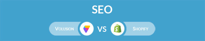 Volusion vs Shopify: Which One Is the Best for SEO?
