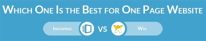 Which One Is the Best for One Page Website - InstaPage or Wix?