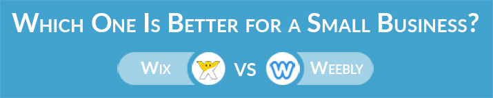 Wix vs Weebly: Which One Is Better for Small Business Website