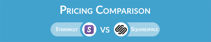 Strikingly vs Squarespace: General Pricing Comparison