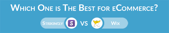 Which One is The Best for Ecommerce - Strikingly or Wix?