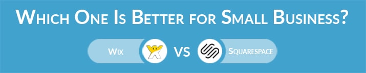 Wix vs Squarespace: Which One Is Better for Small Business Website