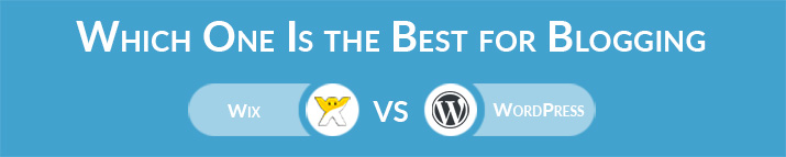 Which One Is the Best for Blogging - Wix or WordPress?