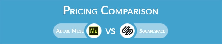 Adobe Muse vs Squarespace: General Pricing Comparison