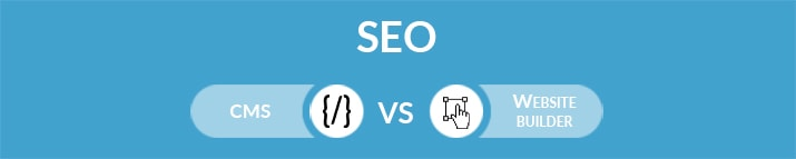 CMS vs Website Builder: Which One Is the Best for SEO?