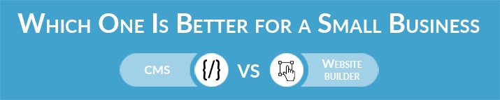 CMS vs Website Builder: Which One Is Better for a Small Business Website?