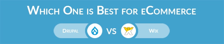 Which One is Best for eCommerce – Drupal or Wix?