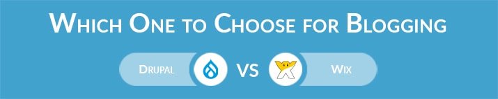 Which One to Choose for Blogging – Drupal or Wix?