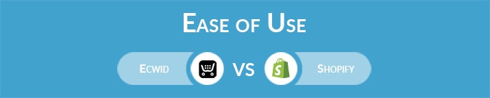Ecwid vs Shopify: Which One Is Easier to Use?