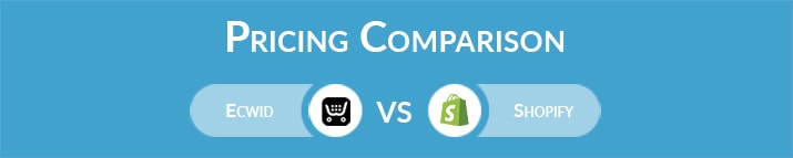 Ecwid vs Shopify: General Pricing Comparison