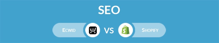 Ecwid vs Shopify: Which One Is the Best for SEO?