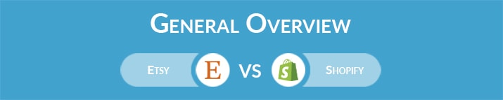 Etsy vs Shopify: General Overview