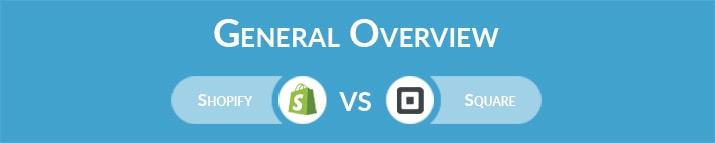 Shopify vs Square: General Overview