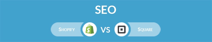 Shopify vs Square: Which One is Better for SEO?
