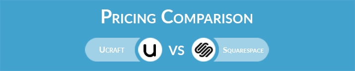 Ucraft vs Squarespace: General Pricing Comparison