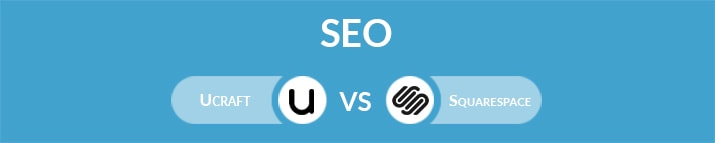 Ucraft vs Squarespace: Which One Is the Best for SEO?