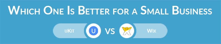 uKit vs Wix: Which One Is Better for a Small Business Website?