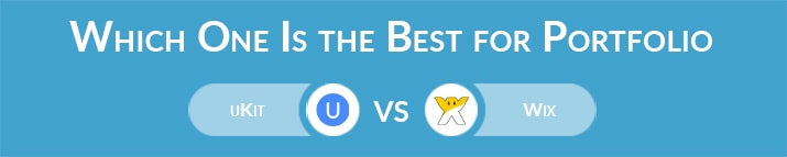 Which One Is the Best for Portfolio - uKit or Wix?