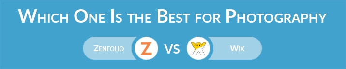 Which One Is the Best for Photography Website - Zenfolio or Wix?