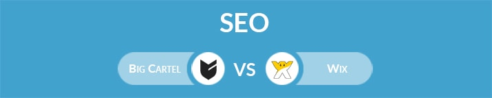 Big Cartel vs Wix: Which One Is the Best for SEO?