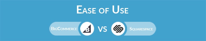 BigCommerce vs Squarespace: Which One Is Easier to Use?