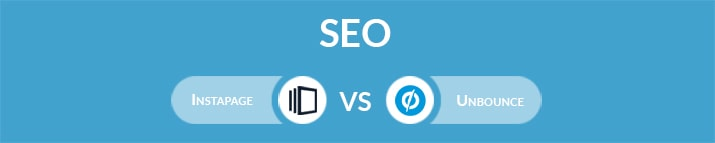 Instapage vs Unbounce: Which One Is the Best for SEO?