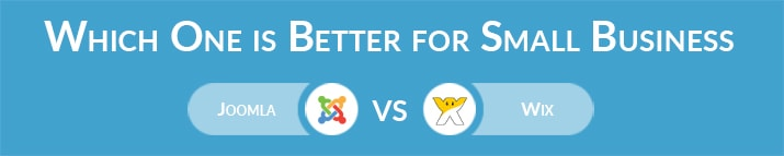 Joomla vs Wix: Which One is Better for Small Business Websites