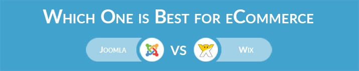 Which One is Best for eCommerce – Joomla or Wix?