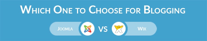 Which One to Choose for Blogging – Joomla or Wix?