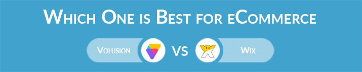 Which One is Best for eCommerce - Volusion or Wix?