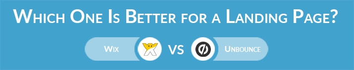 Wix vs Unbounce: Which One Is Better for a Landing Page?